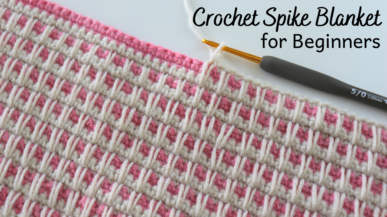 Crochet Easy Spike Stitch / Free Written Pattern