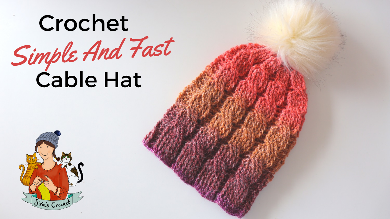 Crochet Simple And Fast Cable Hat With Written Pattern